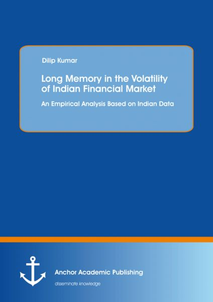 Long Memory in the Volatility of Indian Financial Market: An Empirical Analysis Based on Indian Data