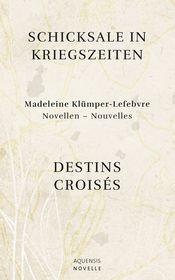 Schicksale in Kriegszeiten - Destins Croisés