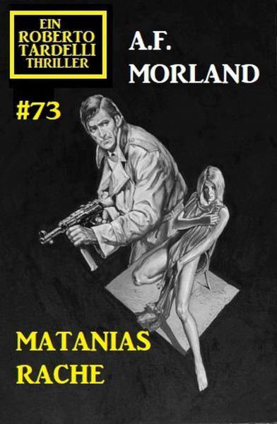 Matanias Rache: Ein Roberto Tardelli Thriller #73