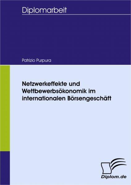 Netzwerkeffekte und Wettbewerbsökonomik im internationalen Börsengeschäft