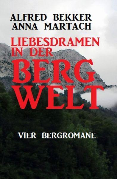 Liebesdramen in der Bergwelt: Vier Bergromane