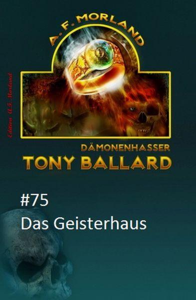 Tony Ballard #75: Das Geisterhaus