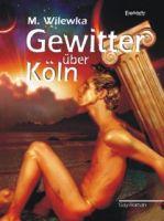 Gewitter über Köln. Gay-Roman