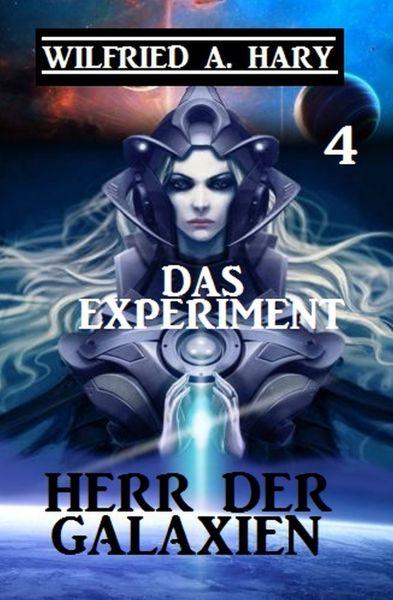 Herr der Galaxien 4 – Das Experiment