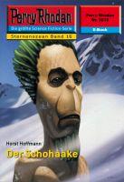 Perry Rhodan 2215: Der Schohaake (Heftroman)
