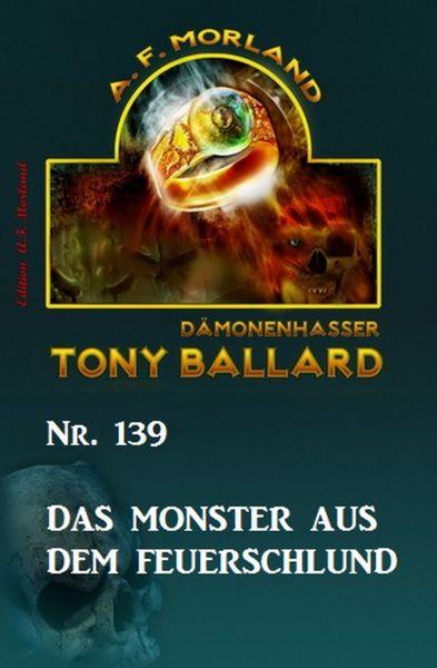 Das Monster aus dem Feuerschlund Tony Ballard Nr. 139