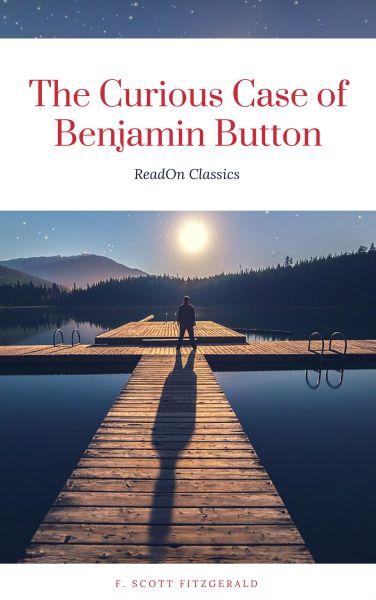 The Curious Case of Benjamin Button (ReadOn Classics)
