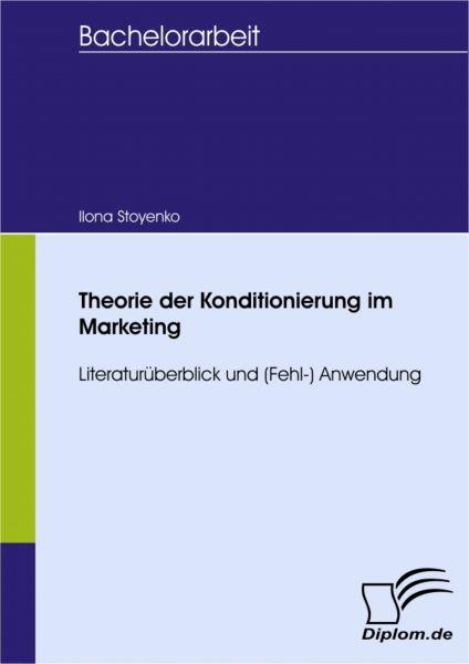 Theorie der Konditionierung im Marketing - Literaturüberblick und (Fehl-) Anwendung