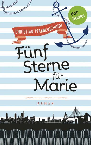 Freundinnen für's Leben - Roman 1: Fünf Sterne für Marie