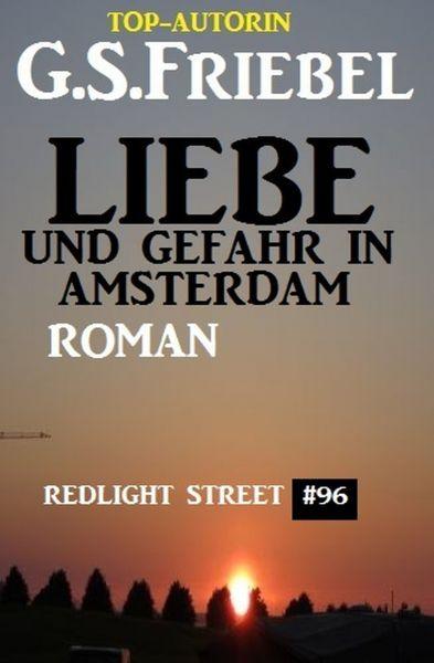 Liebe und Gefahr in Amsterdam: Redlight Street #96