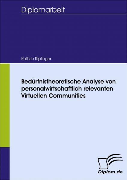 Bedürfnistheoretische Analyse von personalwirtschaftlich relevanten Virtuellen Communities