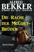 Alfred Bekker Western - Die Rache der McCory-Brüder