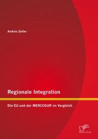Regionale Integration: Die EU und der MERCOSUR im Vergleich