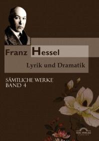 Franz Hessel: Lyrik und Dramatik