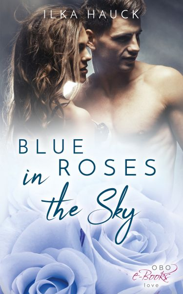 Blue Roses in the Sky