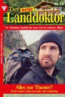 Der neue Landdoktor 53 - Arztroman