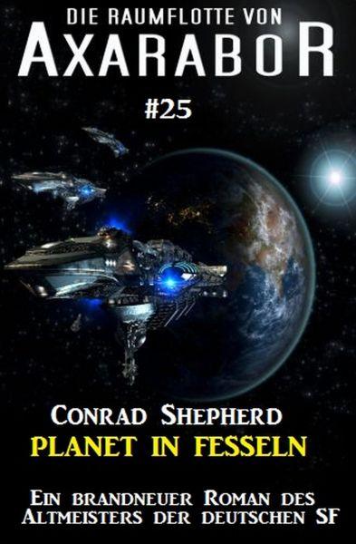 Die Raumflotte von Axarabor #25: Planet in Fesseln