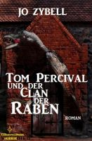 Tom Percival und der Clan der Raben