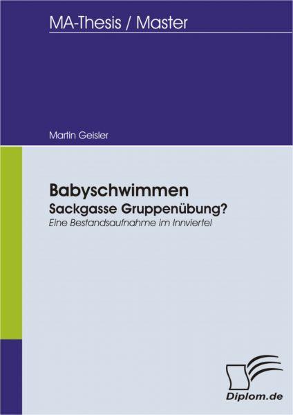 Babyschwimmen: Sackgasse Gruppenübung? - Eine Bestandsaufnahme im Innviertel