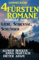 Sammelband 4 Fürstenromane: Liebe, Schicksal, Schlösser