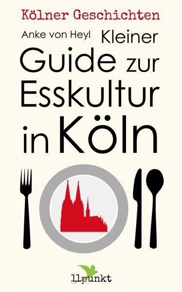 Kleiner Guide zur Esskultur in Köln