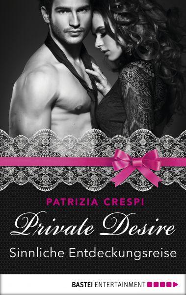 Private Desire - Sinnliche Entdeckungsreise