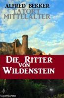 Die Ritter von Burg Wildenstein