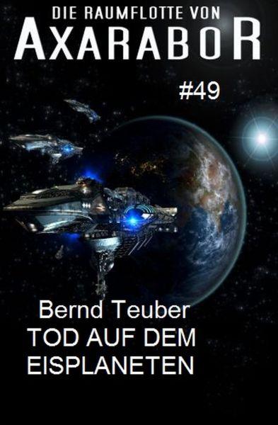 Die Raumflotte von Axarabor #49 Tod auf dem Eisplaneten