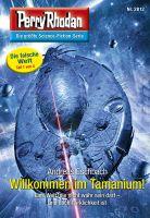 Perry Rhodan 2812: Willkommen im Tamanium! (Heftroman)