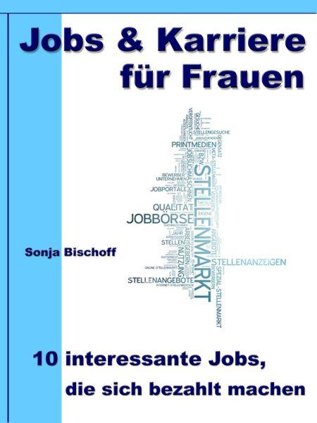 Jobs & Karriere für Frauen – 10 interessante Jobs, die sich bezahlt machen