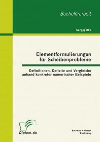Elementformulierungen für Scheibenprobleme: Definitionen, Defizite und Vergleiche anhand konkreter n