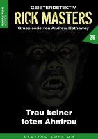 Rick Masters 26 - Trau keiner toten Ahnfrau