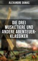 Die drei Musketiere und andere Abenteuer-Klassiker