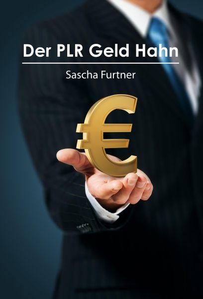 Der PLR Geld Hahn