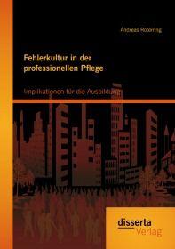 Fehlerkultur in der professionellen Pflege: Implikationen für die Ausbildung