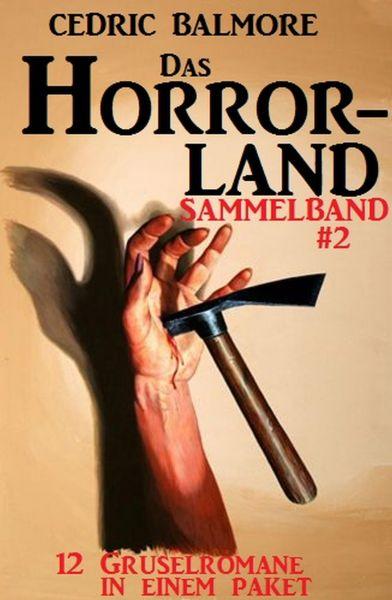 Das Horror-Land Sammelband 2: 12 Gruselromane in einem Paket