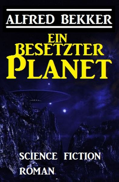 Ein besetzter Planet: Science Fiction Roman