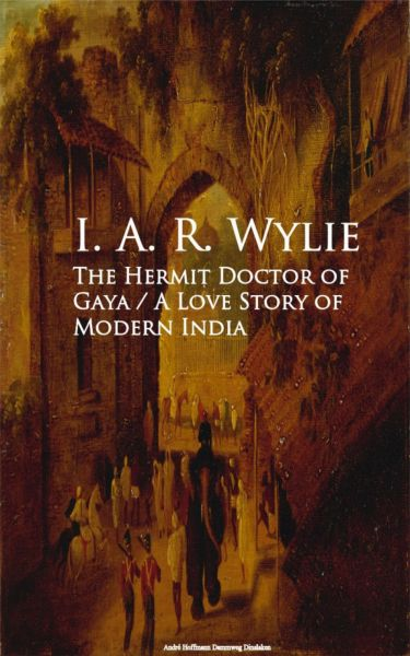 The Hermit Doctor of Gaya: A Love Story of Modern India