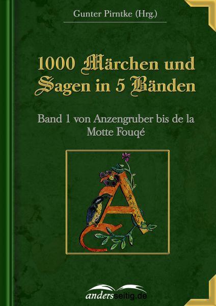 1000 Märchen und Sagen in 5 Bänden - Band 1