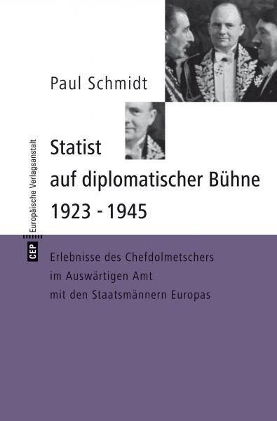 Statist auf diplomatischer Bühne 1923-1945