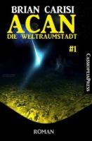 Acan - Die Weltraumstadt Teil 1 von 3