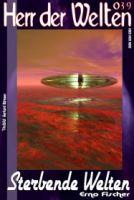 HERR DER WELTEN 039: Sterbende Welten