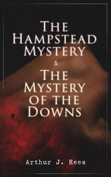 The Hampstead Mystery & The Mystery of the Downs