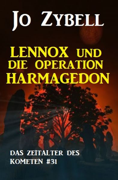 Das Zeitalter des Kometen #31: Lennox und die Operation Harmagedon (2 von 2)