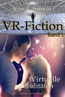 Virtuelle Realitäten ( VR-Fiction 1 )
