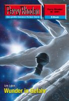 Perry Rhodan 2581: Wunder in Gefahr (Heftroman)