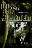 Sternenkreuzer SORROW  (Über den STERNEN Bd.4)