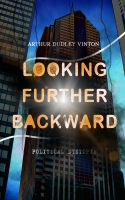 Looking Further Backward (Political Dystopia)