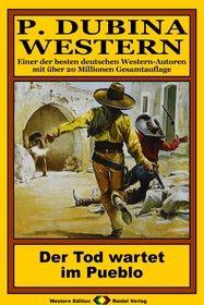 P. Dubina Western 72: Der Tod wartet im Pueblo