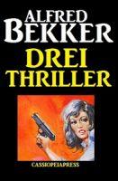 Drei Alfred Bekker Thriller